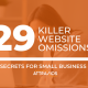 29 killer website omissions that can hurt your business credibility